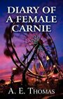Diary of a Female Carnie 9781456024093 Paperback P H