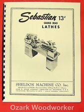"SEBASTIAN/Sheldon 13"" Metal Lathe Instruction & Parts Manual 0649"
