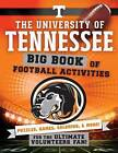 The University of Tennessee: Big Book of Football Activities by Peg Connery-Boyd (Paperback / softback, 2016)