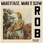 Rob - Make It Fast, Make It Slow (2012)