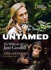 Untamed The Wild Life of Jane Goodall 9781426315190 by Anita Silvey Hardback