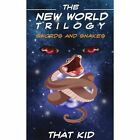 The World Triology Swords and Snakes 9781425960520 by That Kid Book