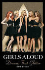 Dreams That Glitter: Our Story by Girls Aloud (Hardback, 2008)