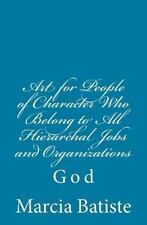 Art for People of Character Who Belong to All Hierarchal Jobs and...