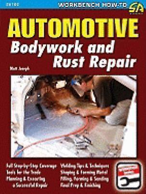 Automotive Bodywork and Rust Repair by Matt Joseph (2009, Paperback)