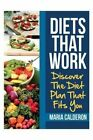 Diets That Work: Discover the Diet Plan That Fits You by Maria Calderon (Paperback / softback, 2013)
