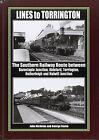 Lines to Torrington: The Southern Railway Route Between Barnstaple Junction, Bideford, Torrington & Halwill Junction by John Nicholas, George Reeve (Hardback, 2014)