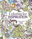Coloring for Inspiration: Express Yourself Through Coloring by Parragon (Paperback / softback, 2016)