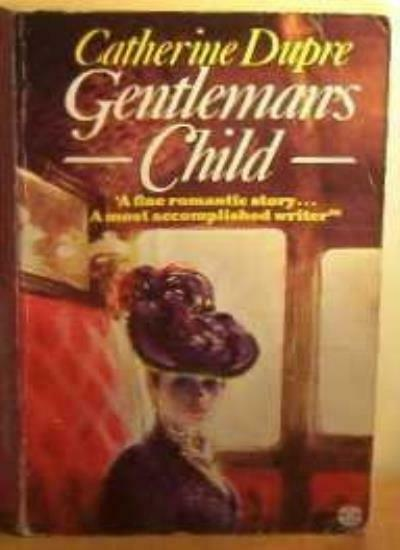 Gentleman's Child,Catherine Dupre