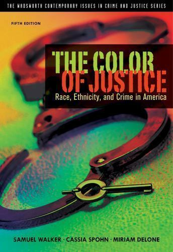 The Color of Justice: Race, Ethnicity, and Crime in America (The Wadsworth Cont