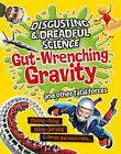 Gut-Wrenching Gravity and Other Fatal Forces by Anna Claybourne (Paperback, 2014)