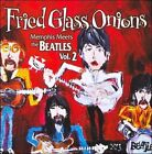 Fried Glass Onions: Memphis Meets the Beatles, Vol. 2 by Various Artists (CD, Dec-2005, Inside Sounds)