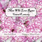 Men Who Love Roses Central Kentucky 9781425742027 by Leah Mensah Paperback