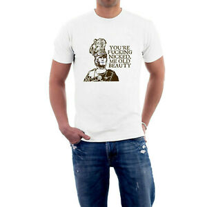 YOU'RE F*CKING NICKED, ME OLD BEAUTY T-shirt CENTURION Life of Brian Sillytees
