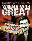 When It Was Great by Wid Bastian, Jim Sinay (Paperback / softback, 2016)