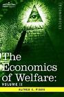 The Economics of Welfare Volume II by Alfred C Pigou 9781596057715