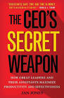 The CEO's Secret Weapon: How Great Leaders and Their Assistants Maximize Productivity and Effectiveness: 2015 by Jan Jones (Hardback, 2015)