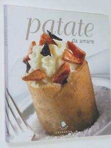 PATATE DA AMARE Pia Passalacqua Carlo Vischi Gribaudo Ricette ...