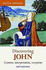Discovering John: Content, interpretation, reception by Ruth Edwards (Paperback, 2014)