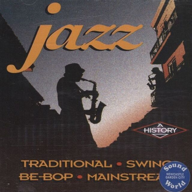 JAZZ A HISTORY ~ Traditional, Swing, Be-Bop, Mainstream ~ CD Album ~ Like NEW!