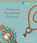 Timeless Beadwork Designs by Cynthia Rutledge (Hardback, 2016)
