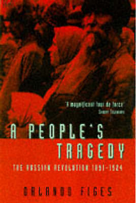 1 of 1 - A People's Tragedy: Russian Revolution, 1891-1924 by Orlando Figes...