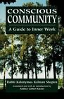 Conscious Community: A Guide to Inner Work by Kalonymus Kalmish Shapira (Paperback, 1977)