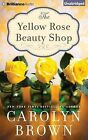 The Yellow Rose Beauty Shop by Carolyn Brown (CD-Audio, 2015)