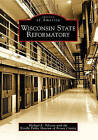 Wisconsin State Reformatory by Neville Public Museum of Brown County, Michael E Telzrow (Paperback / softback, 2010)