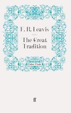 The Great Tradition : George Eliot, Henry James, Joseph Conrad by F. R....