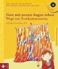 Gott mit neuen Augen sehen. Wege zur Erstkommunion - Familienbuch von Jörn Hauf, Albert Biesinger, Barbara Berger, Herbert Bendel und David Biesinger (2012, Gebundene Ausgabe)