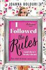 I Followed the Rules: Dating by the Book by Joanna Bolouri (Paperback, 2015)
