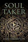 Soul Taker by Gabe Thompson (Paperback / softback, 2013)