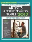 2017 Artist's & Graphic Designer's Market: How and Where to Sell Your Art Includes a Free Subscription to Artistsmarketonline.com More Articles and Freelance Tips Than Ever Before! Over 1,800 Listings for Art Galleries, Print Publishers & More by F&W Publications Inc (Paperback, 2016)