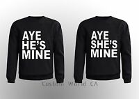 Couple Matching CREWNECK SWEAT SHIRT Aye she's mine - Aye he's mine super cute