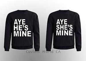 Couple-Matching-CREWNECK-SWEATSHIRT-Aye-she-039-s-mine-Aye-he-039-s-mine-super-cute