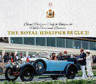 Royal Udaipur RR GLK 21: Classic Drive from Derby to Udaipur to Pebble Beach and...Continues by Anu Vikram Singh (Hardback, 2013)