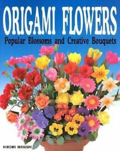 Origami flowers popular blossoms and creative bouquets by hiromi origami flowers popular blossoms and creative bouquets by hiromi hayashi 2003 paperback mightylinksfo