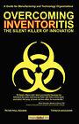 Overcoming Inventoritis: The Silent Killer of Innovation by Tatsuya Nakagawa, Peter Paul Roosen (Paperback, 2008)