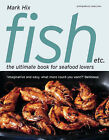 Fish etc.: The Ultimate Book for Seafood Lovers by Mark Hix (Paperback, 2005)