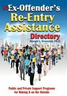 The Ex-Offender's Re-Entry Assistance Directory: Public and Private Support Programs for Making It on the Outside by Ronald L Krannich (Paperback / softback, 2016)