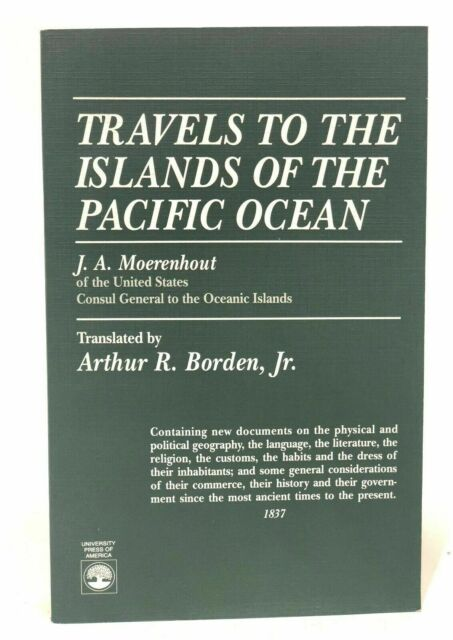 Travels to the Islands of the Pacific Ocean, , Borden, Arthur R.,Moerenhout, J.