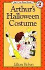 I Can Read Bks. Level 2: Arthur's Halloween Costume by Lillian Hoban (1984, Hardcover)