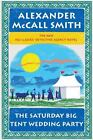 The No. 1 Ladies' Detective Agency: The Saturday Big Tent Wedding Party Bk. 12 by Alexander McCall Smith (2011, Hardcover, Large Type)