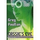 Cassie's Eye 9781425978464 by Greg Poulton Paperback