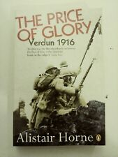 The Price of Glory : Verdun, 1916 by Alistair Horne (1994, Paperback, Revised)