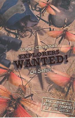 (Good)-Explorers Wanted!: On Safari (Paperback)-Simon Chapman-1405207329