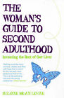 The Woman's Guide to Second Adulthood: Inventing the Rest of Our Lives by Suzanne Braun Levine (Paperback, 2006)