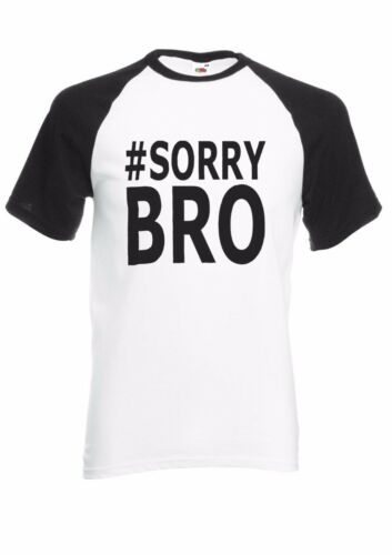 Sorry Bro Funny Slogan T-shirt Baseball Vest Men Women Unisex 2700
