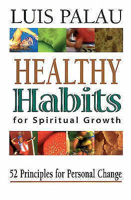 1 of 1 - Healthy Habits for Spiritual Growth, Palau, Luis, Very Good Book